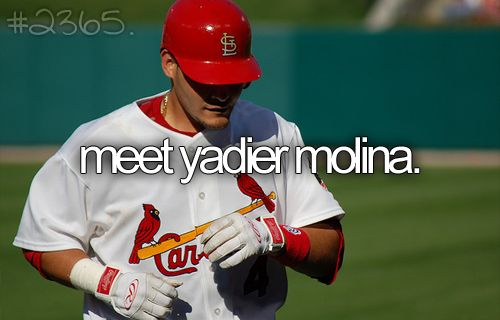 Yes, yes, yes!!!Bucketlist, Cardinals National, Yadier Molina, Buckets Lists, Favorite Players, Before I Die, Louis Cardinals,  Baseball Players, Meeting Yadier