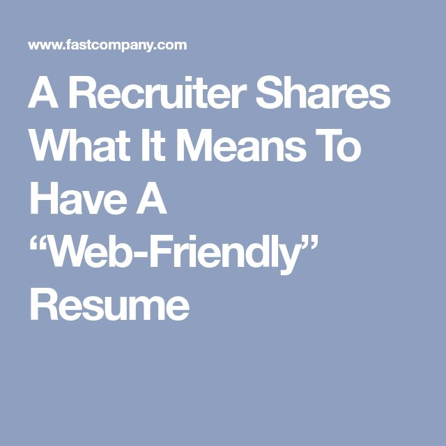 "A Recruiter Shares What It Means To Have A ""Web-Friendly"" Resume [Allmoneymakingideas.com / futureproofingjobs.com] future proof careers 