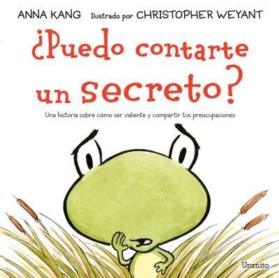 ¿Puedo contarte un secreto? // Anna Kang  // Uranito