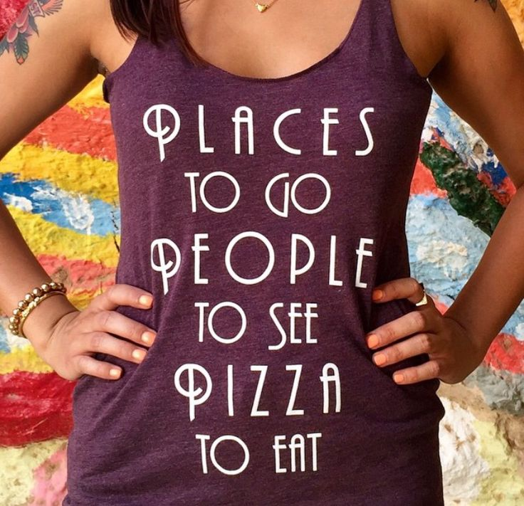 Places to go. People to see. Pizza to eat. crossmyheartclothing.bigcartel.com
