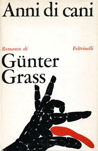 Günter Grass – Anni di cani, Feltrinelli (1966) Graphisme Bob Noorda/Massimo Vignelli