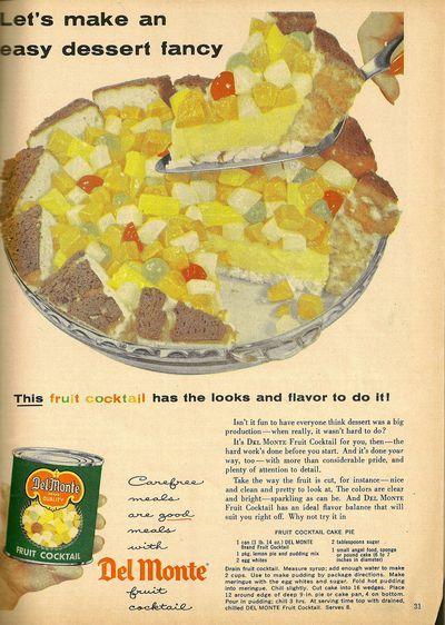 RECIPE: Fruit Cocktail Cake Pie | DATE: 1956 | SOURCE: Del Monte Advertisement