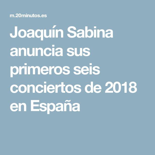 Joaquín Sabina anuncia sus primeros seis conciertos de 2018 en España