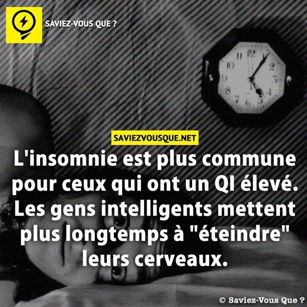L'insomnie est plus commune pour ceux qui ont un QI élevé. Les gens intelligents mettent plus longtemps à «éteindre» leurs cerveaux. | Saviez Vous Que?