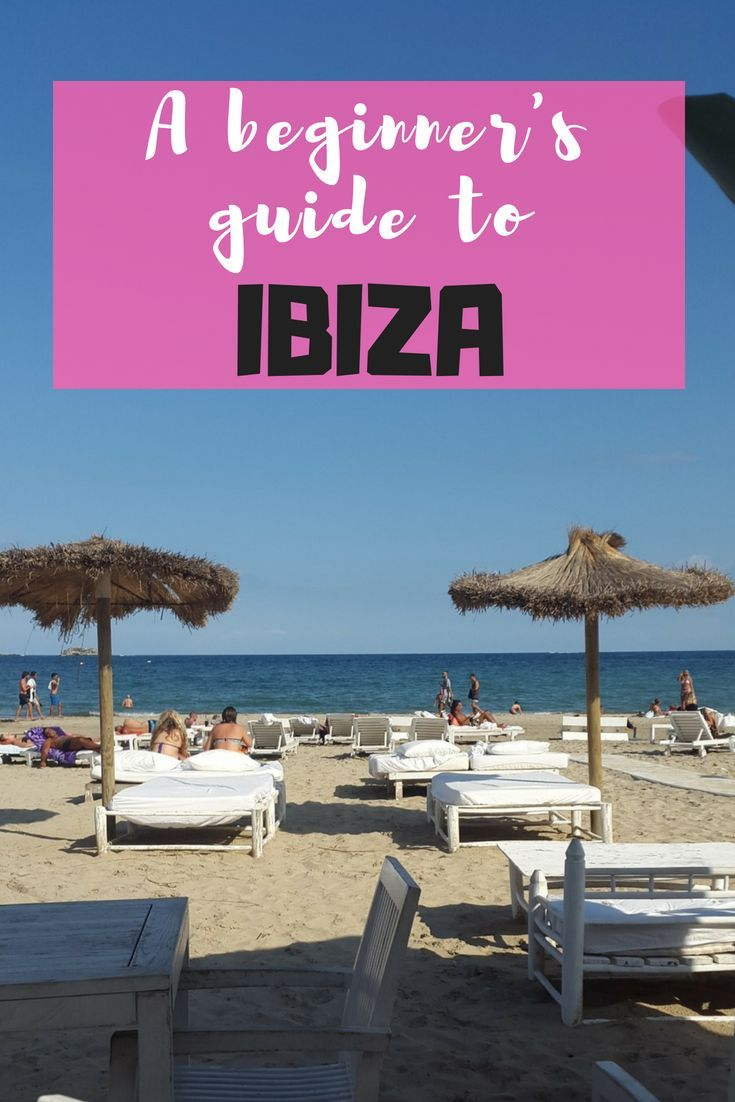 Ibiza – A beginner's guide to the party island | Travel