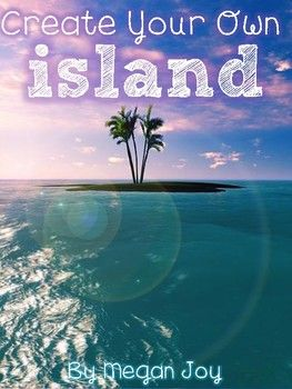 Create Your Own Island Project This Creation Is The Perfect Culminating Activity After Studying Landforms Students Can Their Islands
