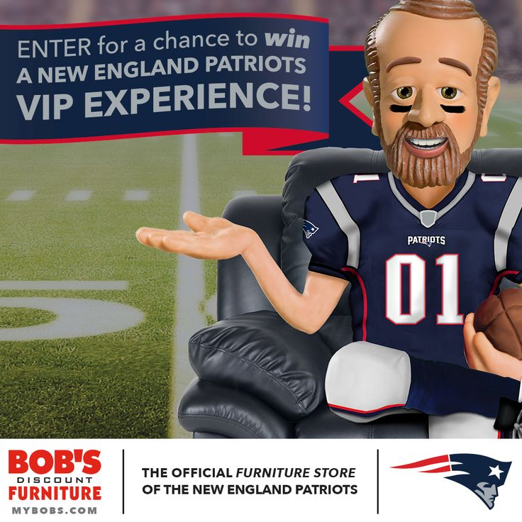 Enter For A Chance To Win Bob S Patriots Vip Experience Courtesy Of Bob S Discount Furniture Discount Furniture Bob S Discount Furniture Cheap Furniture Stores