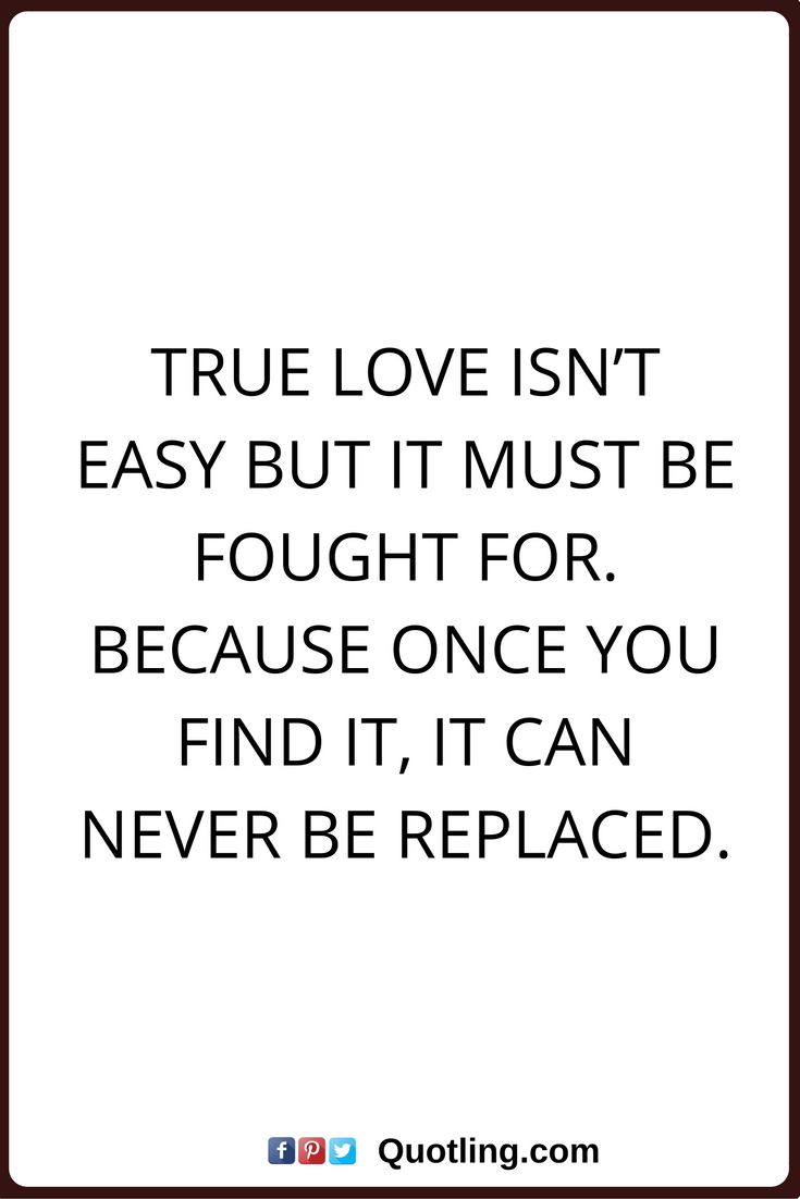 true love quotes True love isn t easy but it must be fought for