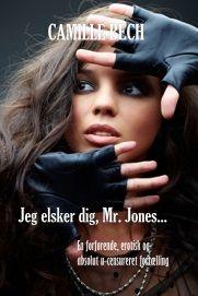 Jeg elsker dig, Mr. Jones af Camille Bech – Læs e-bogen med Mofibo
