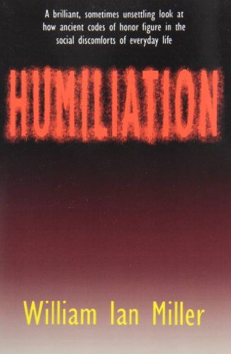 Humiliation: And Other Essays on Honor, Social Discomfort, and Violence by William Ian Miller http://www.amazon.com/dp/0801481171/ref=cm_sw_r_pi_dp_dc9iub1CB6FNE