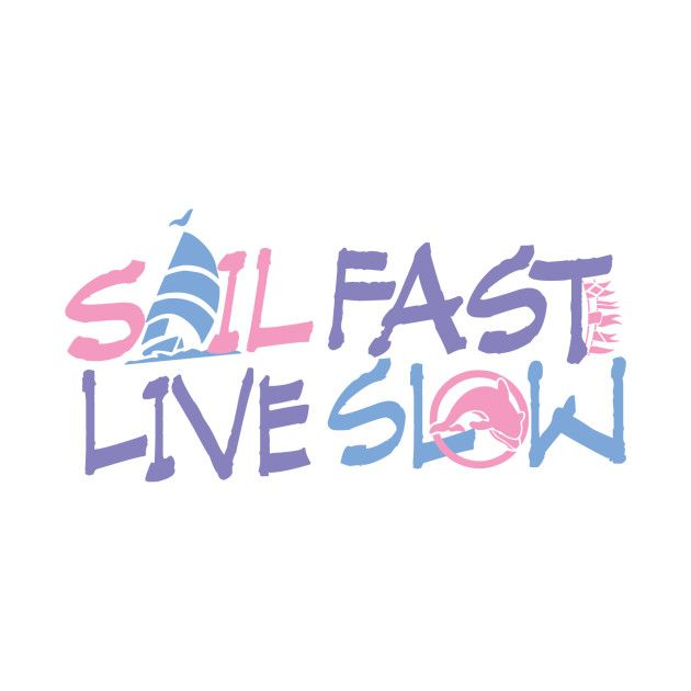 Check out this awesome 'Womens+Sail+Fast+Live+Slow' design on @TeePublic!