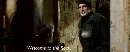 The Rock... only Sean Connery could say this line