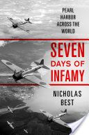 Seven days of infamy : Pearl Harbor across the world / Nicholas Best