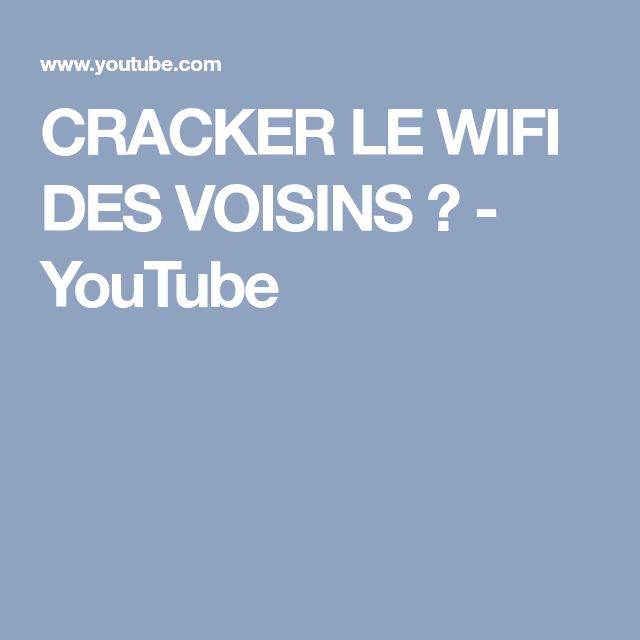 CRACKER LE WIFI DES VOISINS ? - YouTube