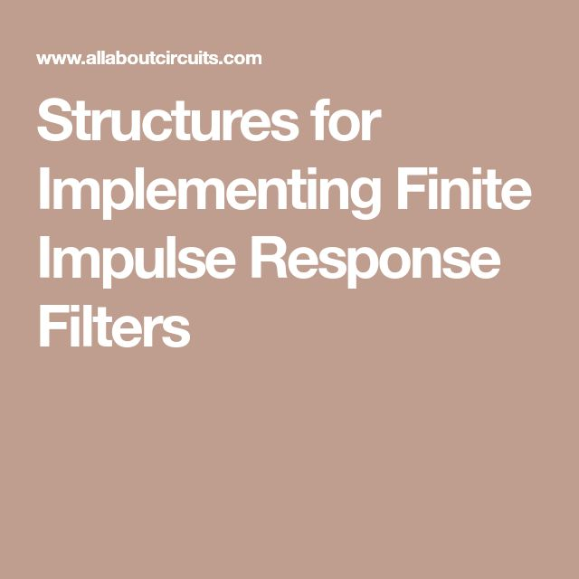 Structures for Implementing Finite Impulse Response Filters