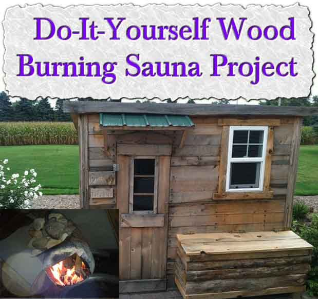 Do-It-Yourself Wood Burning Sauna Project   I just love the idea of building thing.I found a cool project I think everyone would enjoy, A DIY wood burning sa