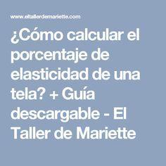 ¿Cómo calcular el porcentaje de elasticidad de una tela? + Guía descargable - El Taller de Mariette