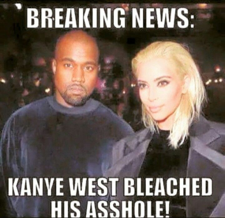 Breaking news: Kanye just bleached his asshole!