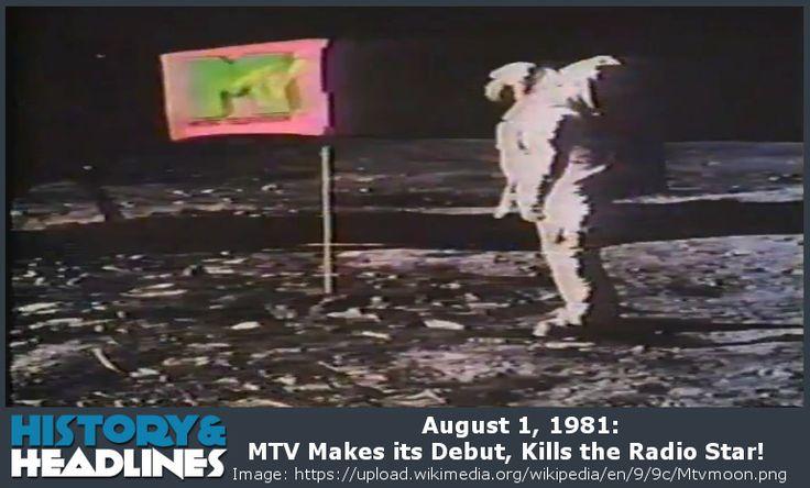 August 1, 1981: MTV Makes its Debut, Kills the Radio Star! - https://www.historyandheadlines.com/august-1-1981-mtv-makes-debut-kills-radio-star/