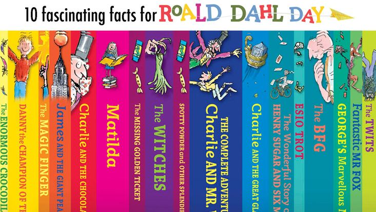 10 Fascinating Facts for Roald Dahl Day  http://roalddahl.com/blog/2015/september/10-things-you-may-not-know-about-roald-dahls-stories