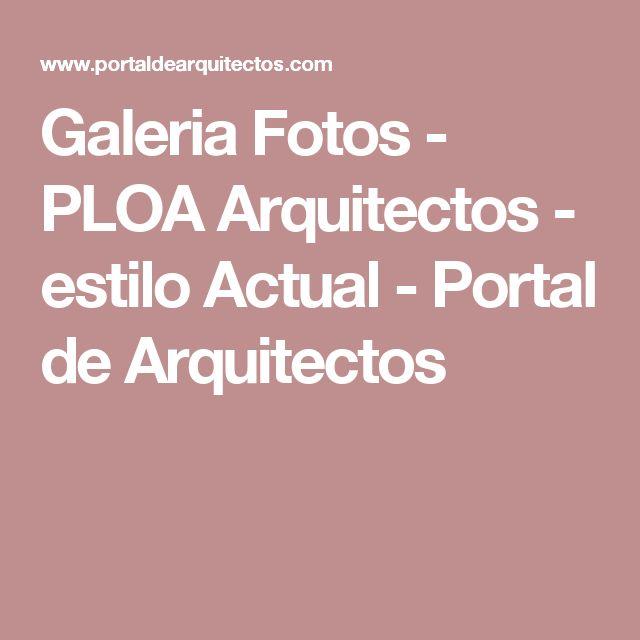 Galeria Fotos - PLOA Arquitectos -  estilo Actual - Portal de Arquitectos