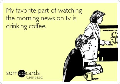 Here's the other version of coffee/news ecard.