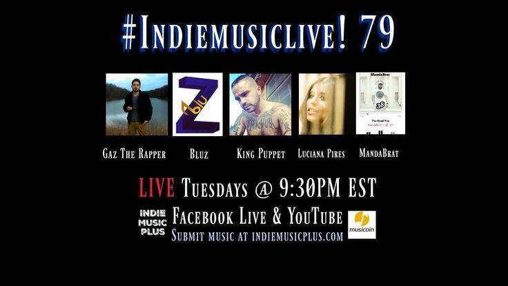 Indie Music LIVE! 79 - King Puppet, BluZ Music, Gaz The Rapper, Luciana Pires, MandaBrat - Promote your music NOW http://www.indiemusicplus.ecwid.com