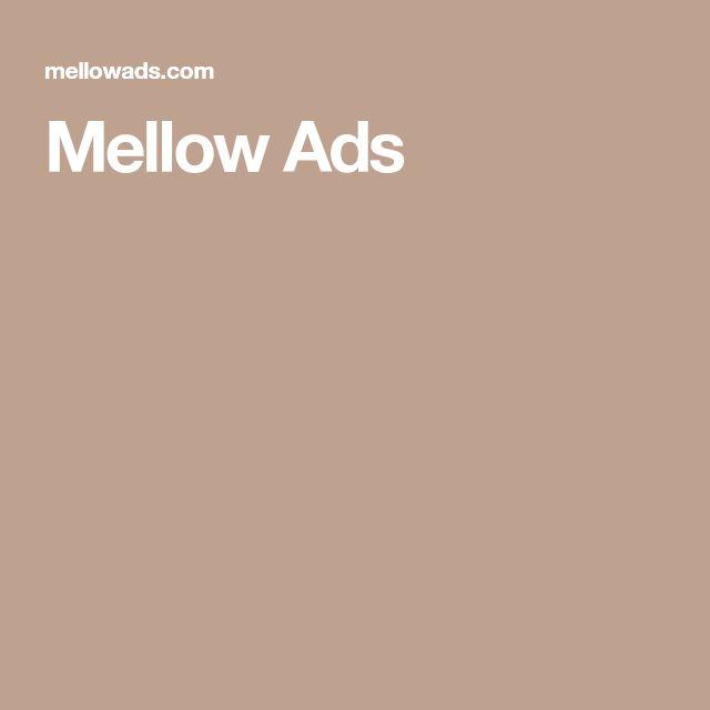 Mellow Ads