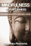 Mindfulness for beginners: Mindfulness in plain English with exercises and more (mindfulness, mindfulness for beginners, mindfulness in plain english, mindfulness for dummies, mindfulness meditation)  - http://trolleytrends.com/health-fitness/mindfulness-for-beginners-mindfulness-in-plain-english-with-exercises-and-more-mindfulness-mindfulness-for-beginners-mindfulness-in-plain-english-mindfulness-for-dummies-mindfulness-meditation