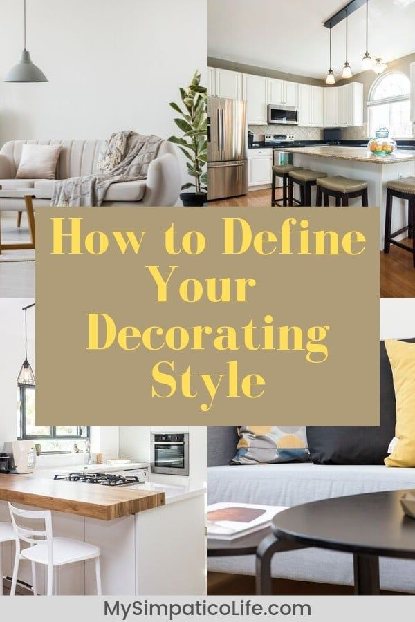 How To Find Your Unique Decorating Style My Simpatico Life Decor Styles Decorating Styles Quiz Home Decor Hacks