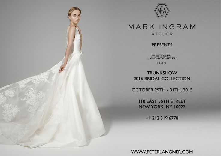 2016 Bridal Collection, 29Th-31Th October at @markingrambride  (@Mark Ingram), 110 East 55th Street, 8th Floor, New York, USA. Call to book an appointment +1 212 319 6778