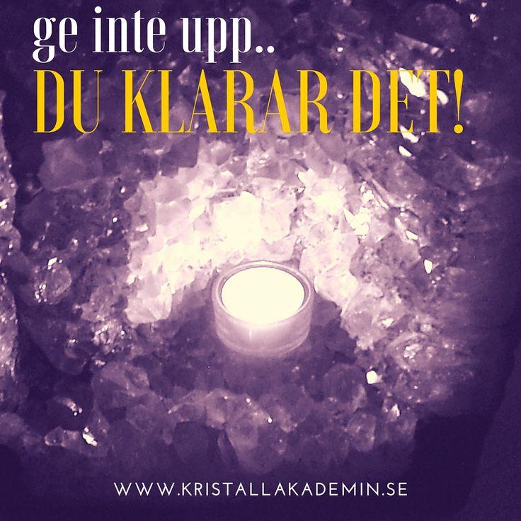 Ge inte upp - Du klarar det! Läs hur du kan använda kristaller i din vardag. www.kristallakademin.se