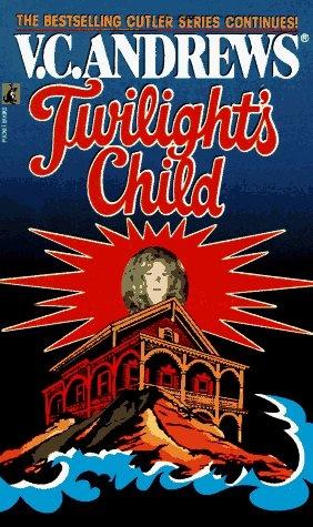 V.C. Andrews Cutler family series Twilight's Child