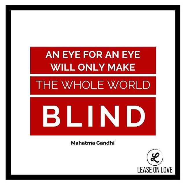An Eye for An Eye Makes the Whole World Blind, By Ahmed Oluwasanjo