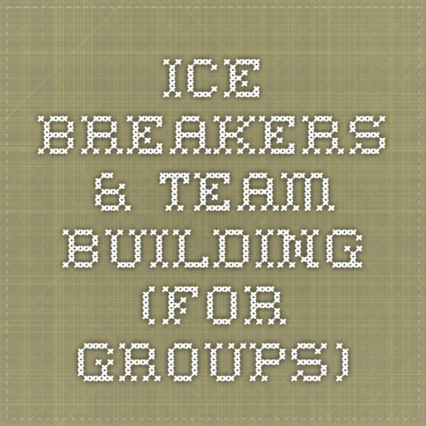 Ice Breakers & Team Building (for groups)