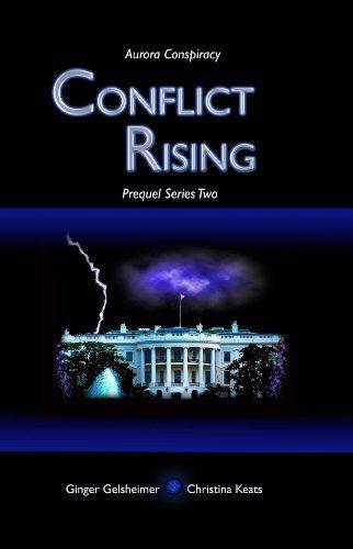 Conflict Rising: Aurora Conspiracy Prequel Series - Episode 2 by Ginger Gelsheimer, http://www.amazon.com/dp/B00CIXTR1K/ref=cm_sw_r_pi_dp_xgsdtb130X6KA