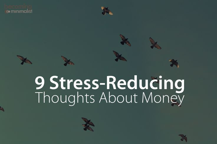 9 Stress-Reducing Thoughts About Money | Becoming Minimalist