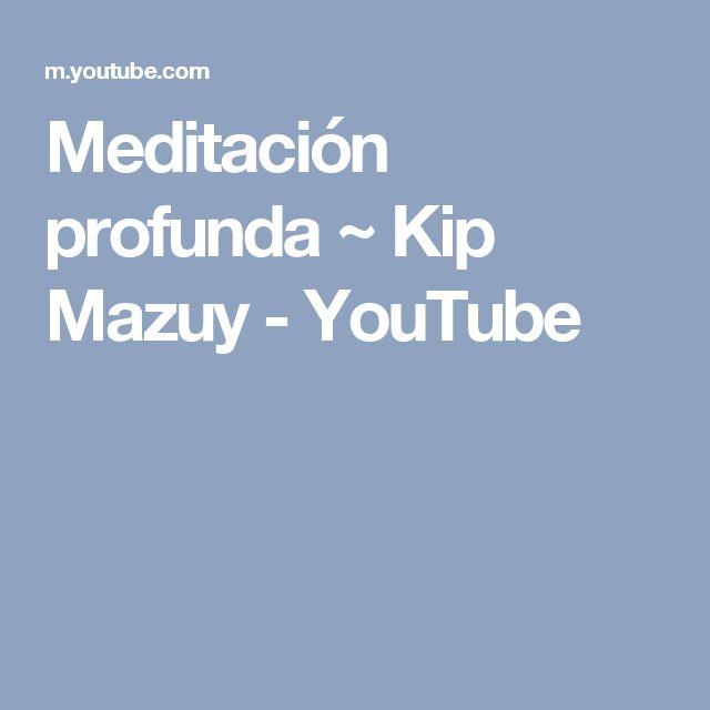Meditación profunda ~ Kip Mazuy - YouTube