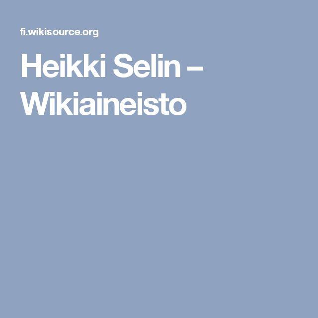 Heikki Selin – Wikiaineisto