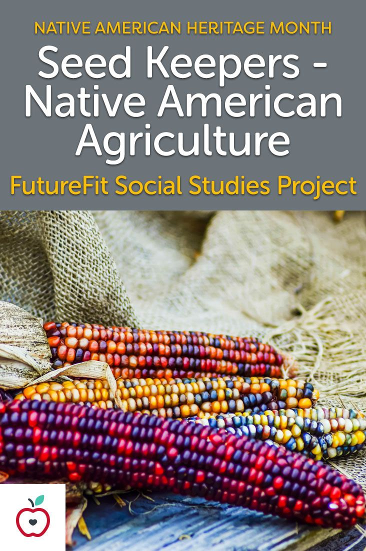 November is Native American Heritage Month. This FutureFit Project is a supplemental project-based lesson exploring the transition of Native American nomadic societies to farming communities, their use of companion plantings, and the importance of heirloom seeds and the preservation of our agricultural heritage. It is designed to reinforce core science subject material while also incorporating social-emotional learning and 21st Century skills and concepts.
