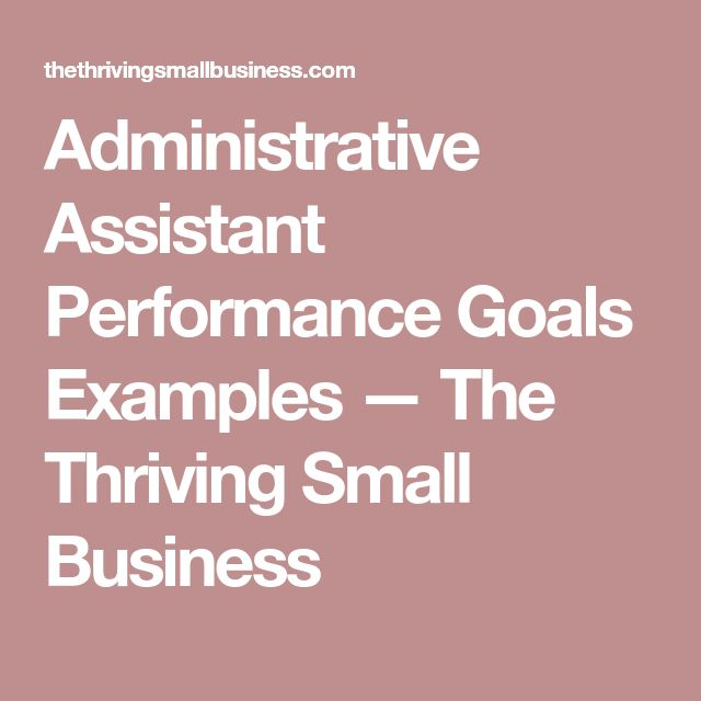 Administrative Assistant Performance Goals Examples The Thriving
