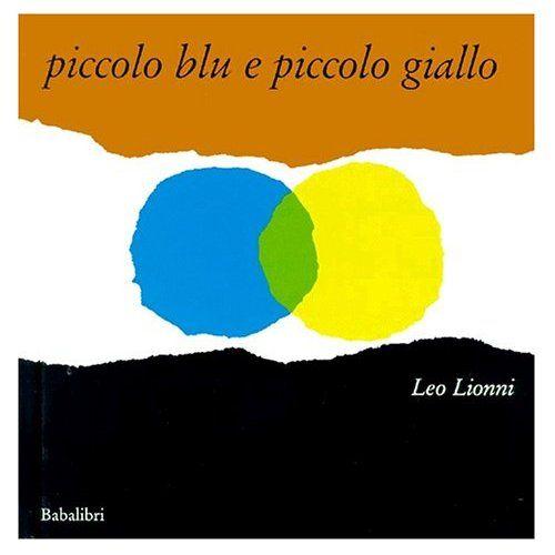 """Leo Lionni,  """"Piccolo blu e piccolo giallo"""", Babalibri"""
