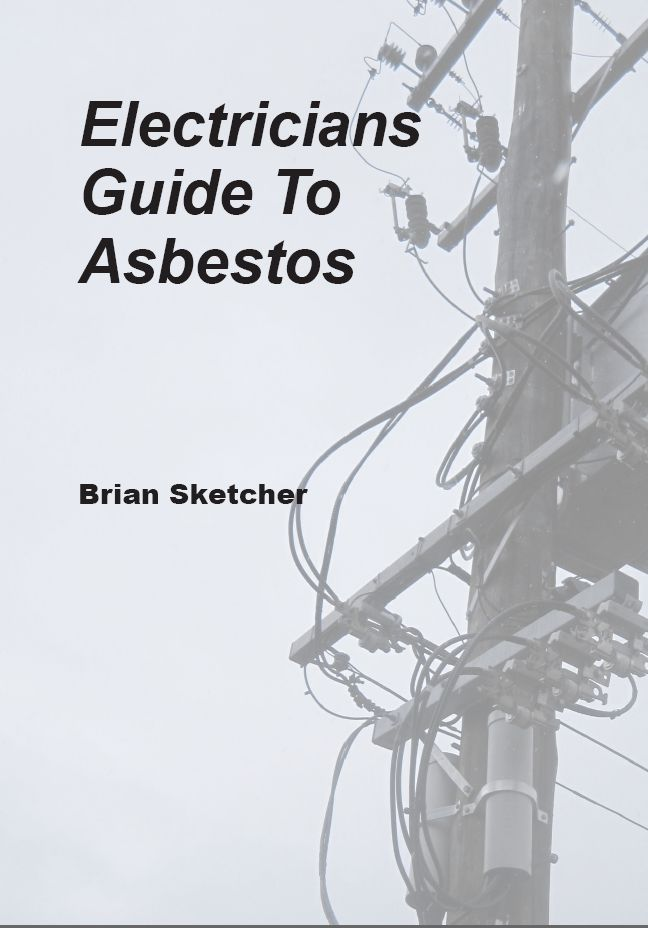 """Front cover of """"Electricians Guide To Asbestos"""". Asbestos related illness is on the increase in Australia and electricians are one of the groups most at risk!"""