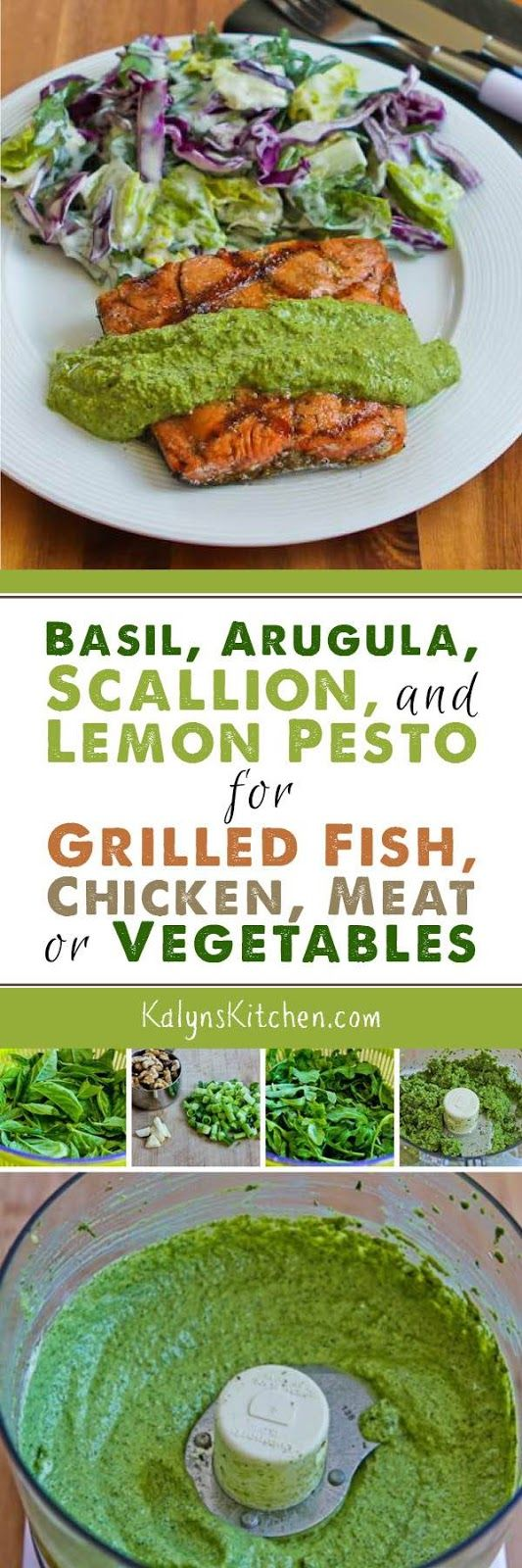 It may look suspiciously green, but this Basil, Arugula, Scallions, and Lemon Pesto Sauce for Grilled Fish, Chicken, or Vegetables is a delicious way to use fresh basil! [found on KalynsKitchen.com]