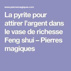 La pyrite pour attirer l'argent dans le vase de richesse Feng shui – Pierres magiques