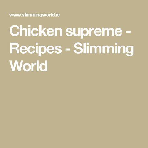 Chicken supreme - Recipes - Slimming World | slimming ...