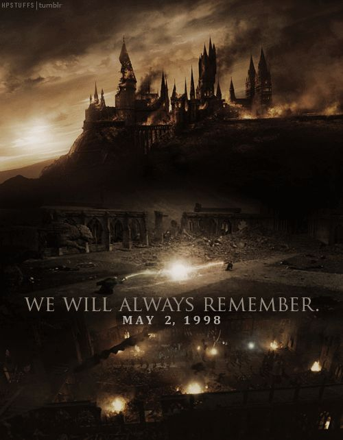 Today the 2rd of May was the battle of hogwarts and the down fall of lord Voldemort let us remember the love one that died aka Fred Tonks Lupin and all the others