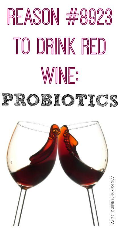 Reason #8,923 To Drink Red Wine: Probiotics