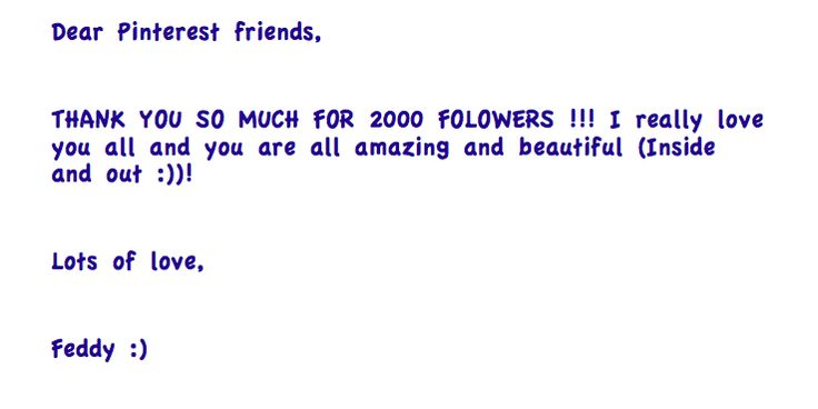 Love you all! Thank you! Love, Feddy:)