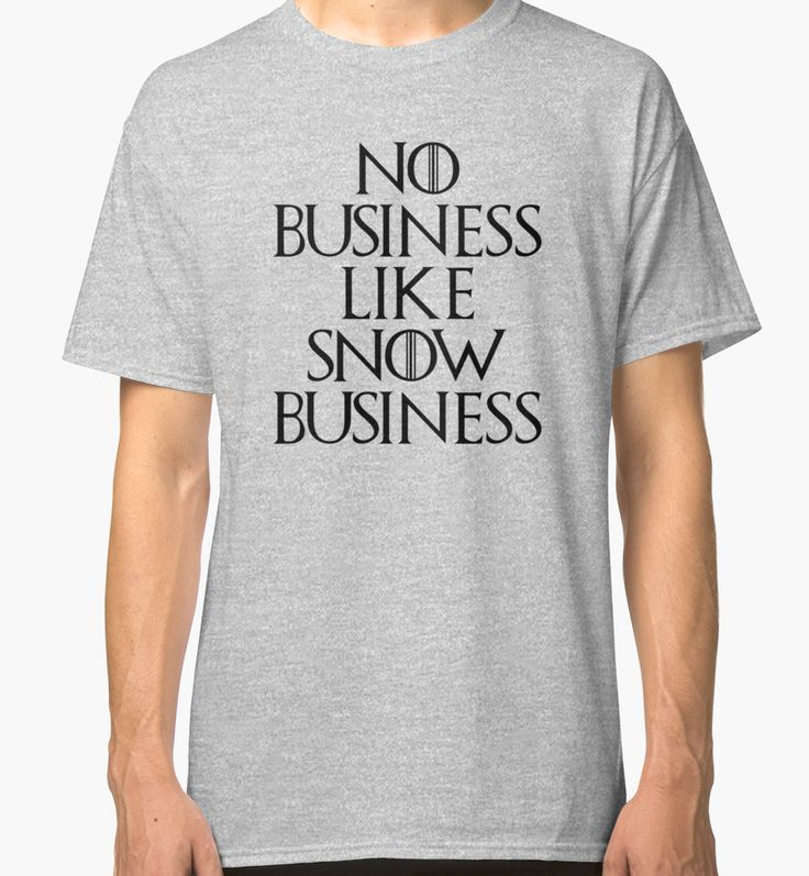 No Business Like Snow Business by typogracat | Game of Thrones, GOT, Jon Snow, Stark, Night's Watch, Westeros, Song of Ice and Fire